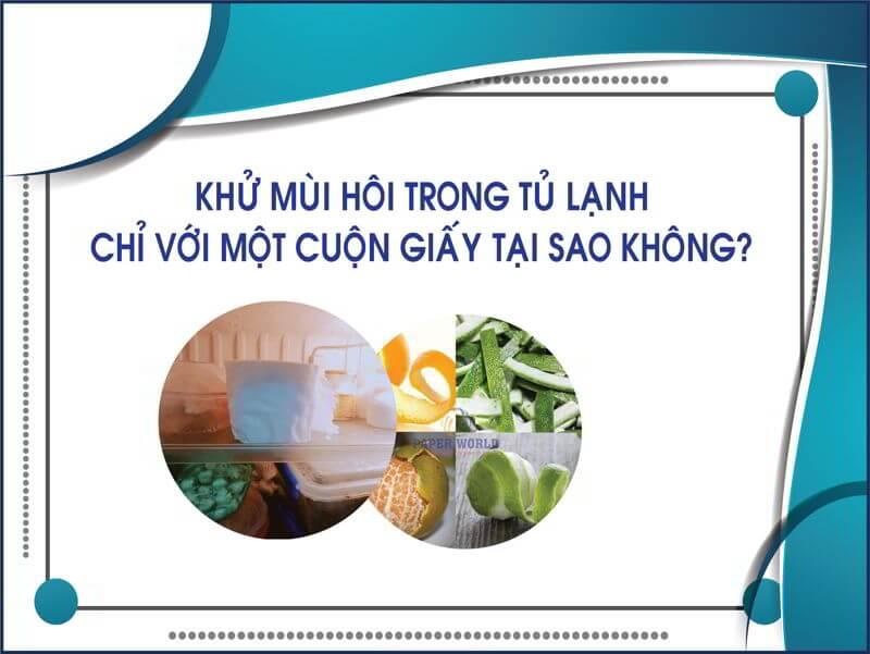Hướng dẫn khử mùi tủ lạnh bằng cuộn giấy vê sinh nhỏ thegioigiay.net
