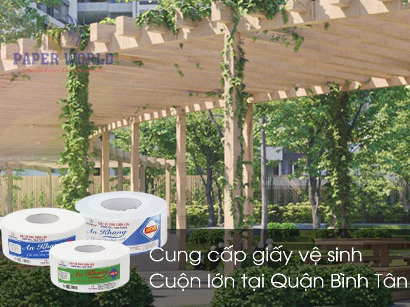 Cung cấp giấy vệ sinh cuộn lớn tại Quận Bình Tân