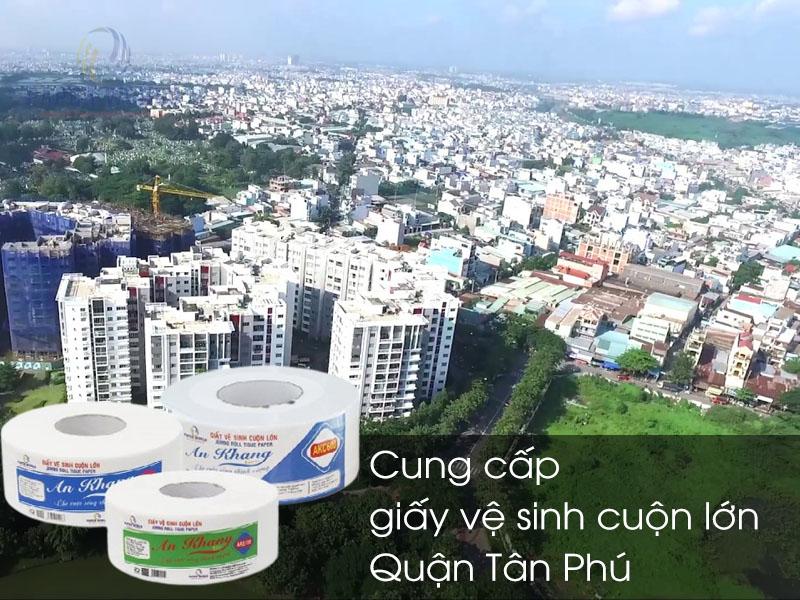 Cung cấp giấy vệ sinh cuộn lớn tại Quận Tân Phú