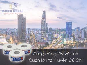 Cung cấp giấy vệ sinh cuộn lớn tại Huyện Củ Chi
