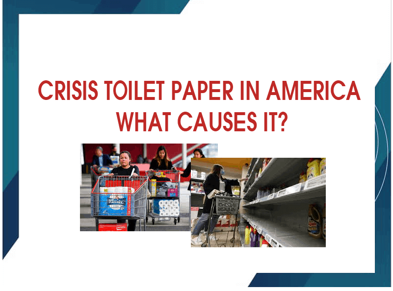 Crisis Toilet Paper In America, What Causes It?