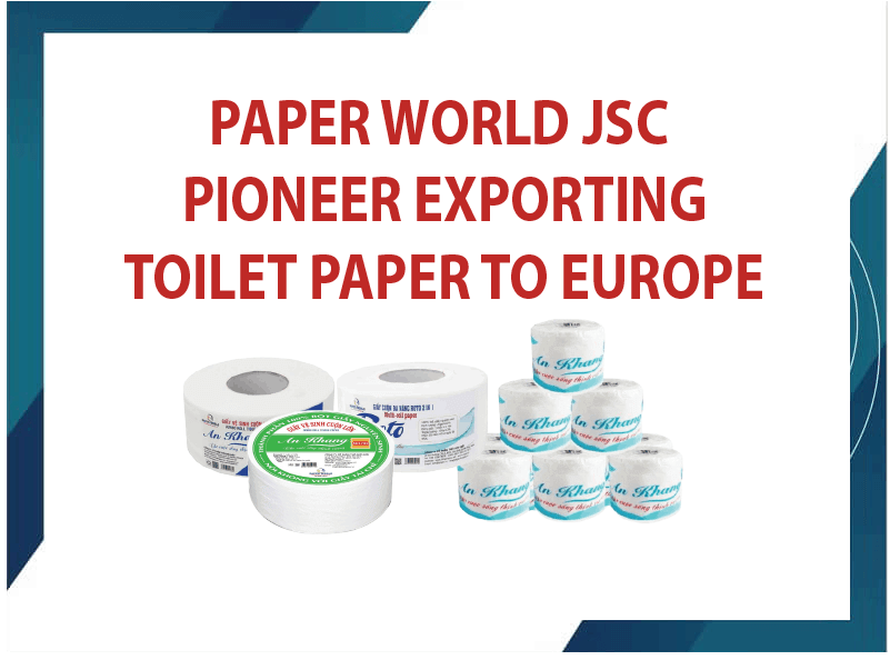 Paper World JSC Pioneer Exporting Toilet Paper To Europe