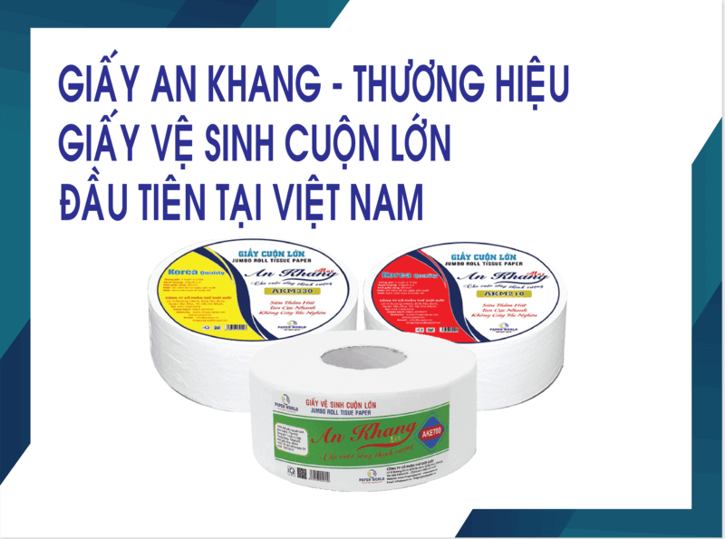 Giấy An Khang Thương Hiệu Giấy Cuộn Lớn Đầu Tiên Ở Việt Nam