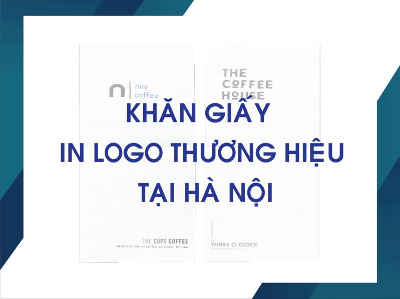 Khăn Giấy In Logo Hà Nội - Nhận Diện Thương Hiệu Của Bạn