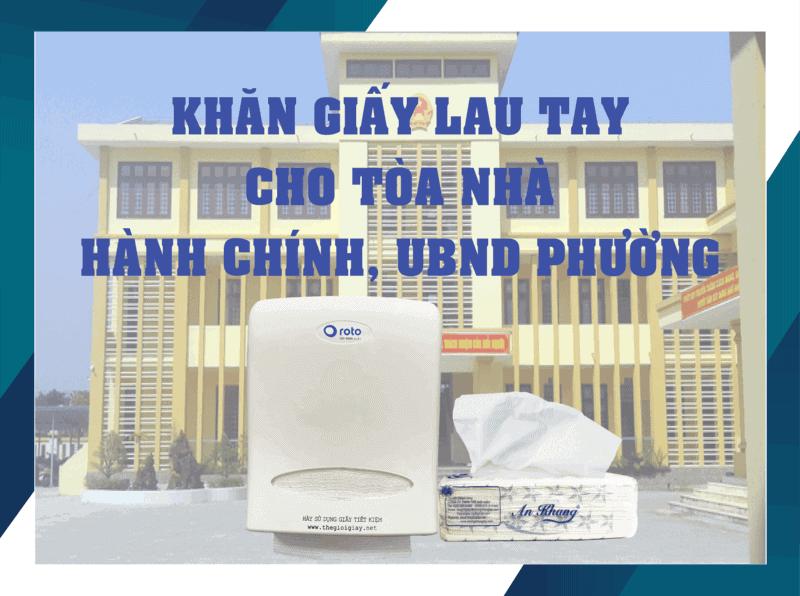 Khăn Giấy Lau Tay Cho Tòa Nhà Hành Chính, UBND Phường