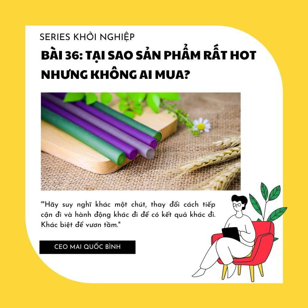 CEO Thế Giới Giấy chia sẻ Bài 36: Tại sao sản phẩm rất hot nhưng không ai mua?